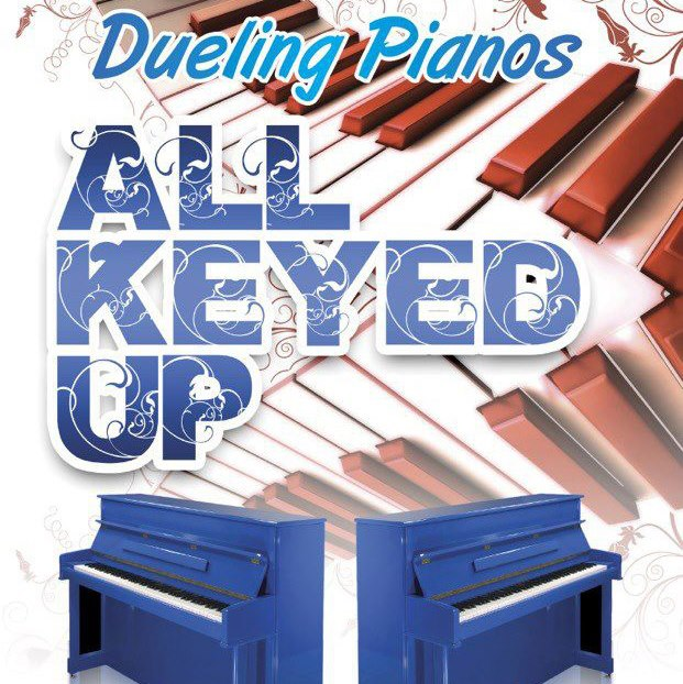 All Keyed Up Dueling Pianos 2/14-15