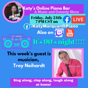 Katy's Online Piano Bar! 90's Night! – 7/24